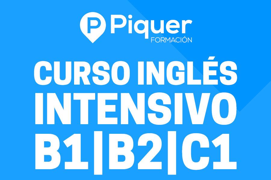 Curso Inglés intensivo B1-B2-C1 - Piquer Formación