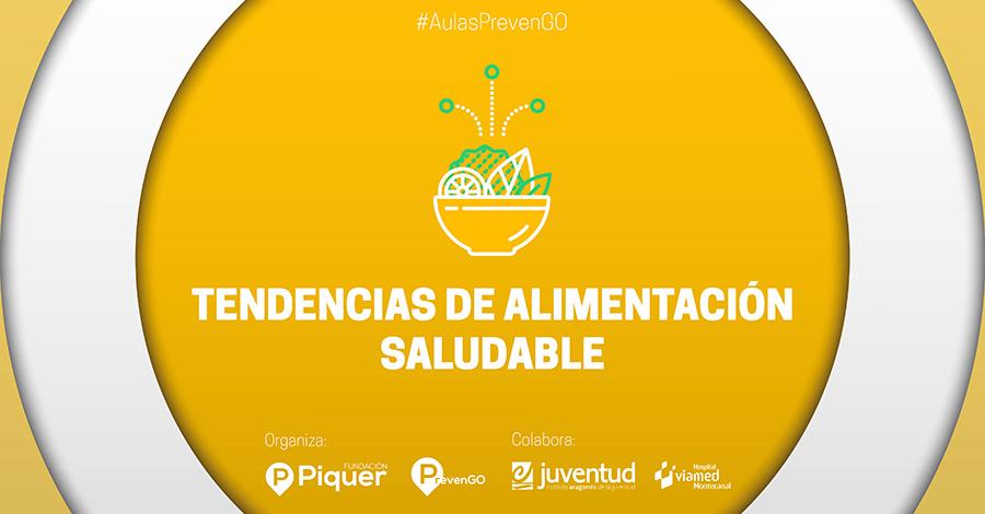Fundación Piquer - Aula PrevenGO - Tendencias de alimentación saludable