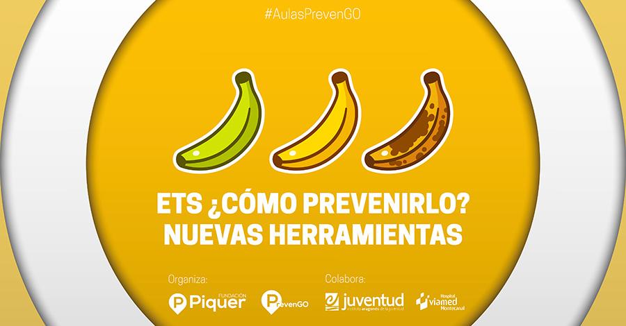 Fundación Piquer - Aula PrevenGO - ETS, ¿cómo prevenirlo? Nuevas herramientas