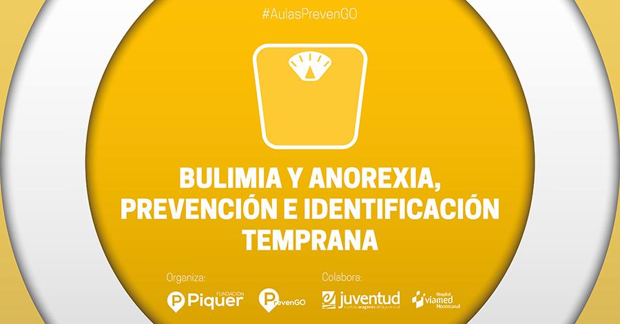 Fundación Piquer - Aula PrevenGO - Bulimia y anorexia, prevención e identificación temprana
